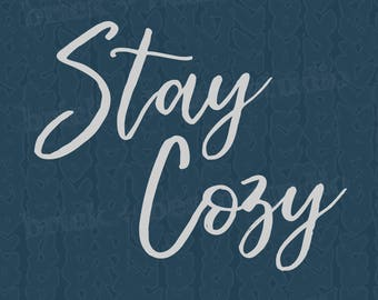 stay cozy - cozy winter - hygge print - hygge decor - hygge wall art - hygge home - cozy art - modern cozy - gift for her - winter decor