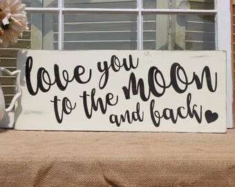 Love you to the moon and back wood sign, wedding gift, anniversary gift, baby shower gift, love quote sign, love sign, wall art quotes