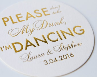 Personalized Please Don't Take My Drink, I'm Dancing Coasters