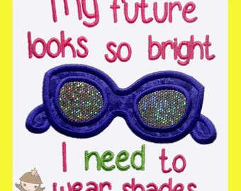My future looks so bright Applique Embroidery design