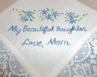 my beautiful daughter, wedding handkerchief, by hand, mom to bride, something blue, bridal gift, blue for bride, heirloom quality hanky,