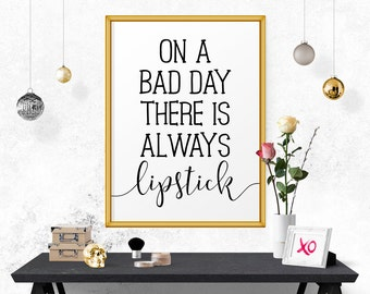 Inspirational Poster, On A Bad Day There Is Always Lipstick, Fashion Quote, Printable Wall Art, Art Print