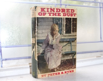 Kindred of the Dust by Peter B Kyne Vintage 1920 Book