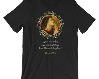 Catholic T-Shirt - St Joan of Arc with quote - 5 colors - Unisex - catholic apparel - catholic quotes - Saint Joan of Arc