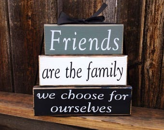 Friends are the family we choose for ourselves-friends wood stacker blocks