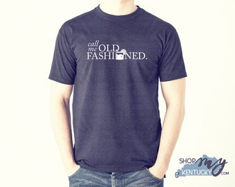 Call Me Old Fashioned T-Shirt, Kentucky, Bluegrass State, Whiskey, Ky Bourbon, Drink, Alcohol, Christmas Gift, Kentucky, Bourbon Lover