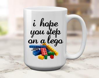 I Hope You   Step on a Lego   Go Step On   Sassy Mug   Sassy Gift   Funny Lego   CoWorker Gift   Sassy CoWorker   Sublimation Ink  Sarcastic