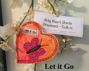 Let it Go Heart ornament, Recovery gift, small giftables, Butterfly ornament, Card insert, package decoration, Wellness gift #57
