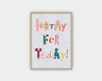 "Inspirational, Handmade, Printable Quote ""Hooray For Today"", DIY,  Motivational Print, Instant Download, Happiness, Poster, Art"