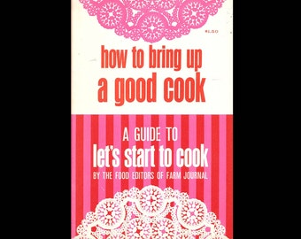 How To Bring Up A Good Cook - Vintage Recipe Booklet c. 1966