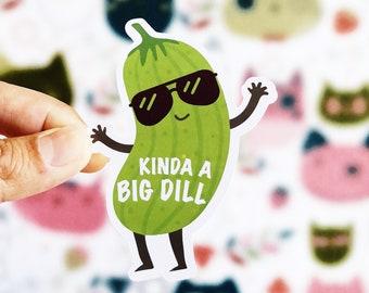 Funny Pickle Sticker - Kinda A Big Dill Sticker - Dill Pickle - Tumblr Stickers - Cool Stickers - Funny Stickers - Pickle Stickers