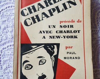 1927 Charles Chaplin preceded by an evening with Charlie Chaplin in New York - Henry comes - Vintage Book - France - old book - Charlie Chaplin man.