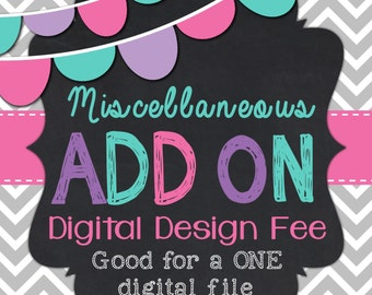 Miscellaneous: Size change, Flie Type Change or  Design fee etc