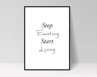 """Quote poster """"Stop existing start living"""""""