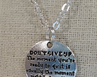 Don't Give Up Quote Charm Inspirational Charm Necklace, Silver Charm Necklace, Encouragement Gift, Inspiration,Encouragement,Silver Necklace