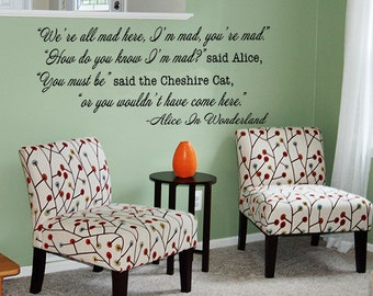 """Alice In Wonderland Quote """"We're All Mad Here"""" Vinyl Wall Decal Cheshire Cat quote Mad Hatter Literature Library Classroom Teacher Gift"""