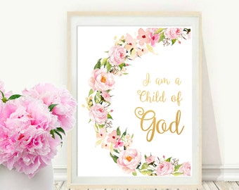 I Am A child Of God,  Printable Bible Verse, Inspirational Print, Nursery Wall Art, Floral Scripture,  instant Download, Wall Art