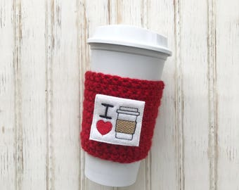 I Love Coffee Cup cozy, cup cozy, reusable cup sleeve, mason jar cozy, teacher gifts, coffee lover gift