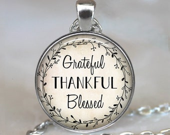 Grateful, Thankful, Blessed necklace, Gratitude jewelry Blessings quote thankfulness necklace key chain key ring key fob keychain