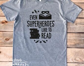 Even Superheroes like to read, I like big books and I cannot lie, read, love to read, women's shirt, gift idea, funny shirt, love books