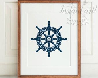 "Bathroom art: Nautical bathroom PRINTABLE - ship wheel, ""wash brush floss flush"" bathroom wall decor - instant download 5x7, 8x10, 11x14"