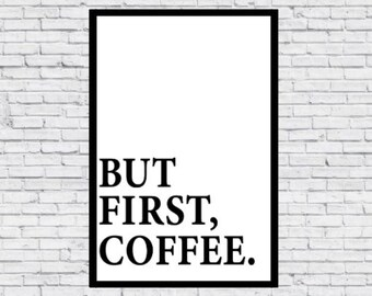 But First, Coffee Print - A4/A3 Wall Art