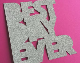 Best Day Ever - cake topper - for birthdays, parties and wedding cakes