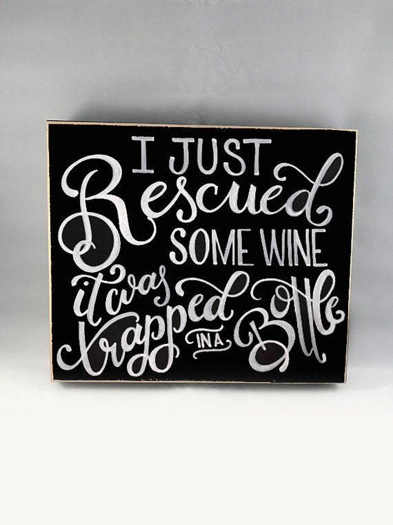 I Just Rescued Some Wine Wall Art, Coffee Table decor, Gifts for Home, Chalk Calligraphy, Wine and Dine, Wine and Gossip