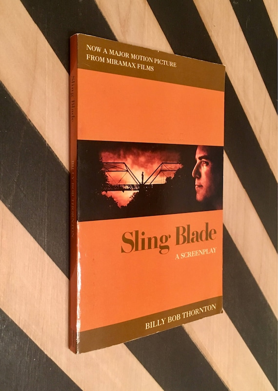 Sling Blade: A Screenplay by Billy Bob Thornton (1996) softcover book