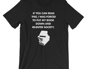 If You Can Read This, I Was Forced To Rejoin Society Funny Book T Shirt