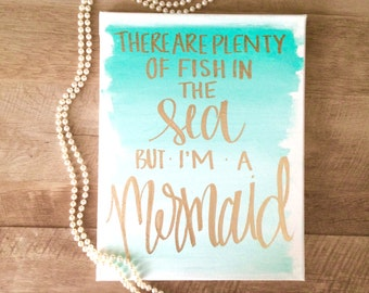 There are plenty of fish in the sea, but I'm a mermaid- teal and mint ombre, lavender ombre, pink ombre, home decor, gifts for her