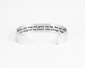 """Dad or Mom to Daughter Gift - You may outgrow my lap, but you will never outgrow my heart. Love always, Dad (or Mom) ~ 1/2"""" message cuff"""