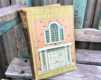 The House on Cherry Street Amelia A Barr first edition 1909