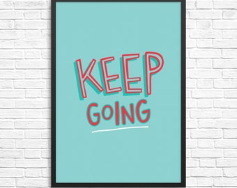 Keep Going / Motivational / Typography Print (gift, wall decor, homeware, artwork, typography, print)