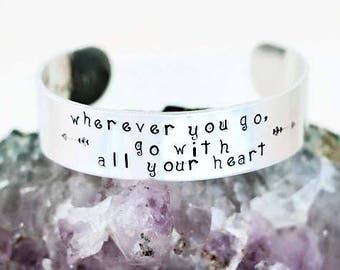 Wherever You Go Go With All Your Heart Hand Stamped Bracelet Aluminum Inspirational Cuff Confucius Says Bracelet MTV Movie Awards 2016 Gift