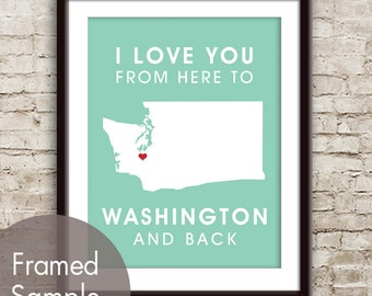 Washington Poster Print Map Wall Art - Unframed (featured in Duck Egg) / I Love You From Here to Washington and Back-Custom Colors