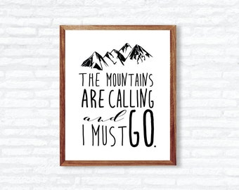 The mountains are calling and I must go printable | Quote Wall Art | Instant Download Wall Printable | Adventure Quote Wall Decor |