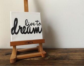 Live to Dream Canvas Wall Art - Wall Art - Canvas wall art - Handpainted canvas art - Dream Wall art - Inspirational wall art