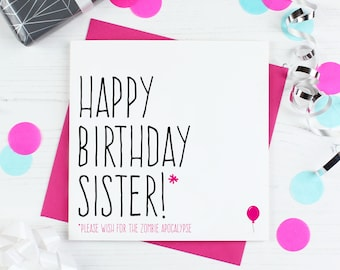 Zombie birthday card for sister, Funny sister birthday card, Zombie card, Happy birthday sister please wish for the zombie apocalypse