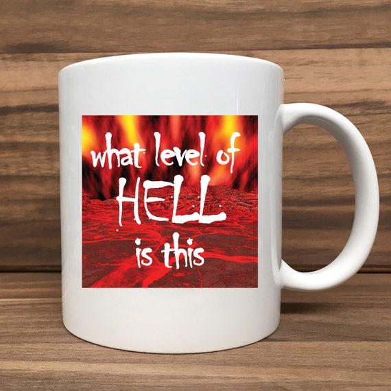 Coffee Mug - What Level of Hell is This? - Double Sided Printing 11 oz Mug