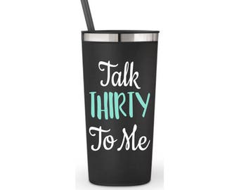 30th birthday gift, 30th birthday cups, black stainless, 22 oz, birthdsy party cups, talk thirty to me