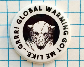 Polar Bear, Global Warming, Climate Change, Pinback Button or Magnet 1.25""