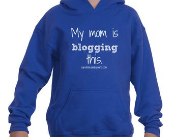 My Mom is Blogging This Personalized Kids' Youth Hoodie Sweatshirt - Choose Color