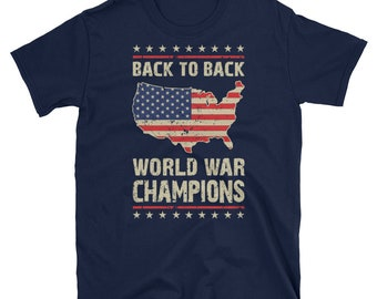 Back To Back World War Champions Shirt On Sale, American Shirt, Patriotic Shirt, Patriotism, USA, Red White Blue, Merica, Murica
