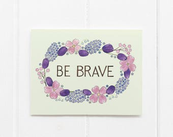 Be Brave Card / Encouragement Card / Affirmation Card / Floral Garland Card / Flowers / Watercolor Be Brave Card / Greeting Card / Floral