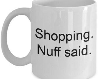 Shopping Nuff said