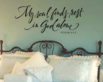 Bible Verse Wall Decals, My Soul Finds Rest In God Alone, Bedroom Wall  Decor, Christian Wall Decals, Christian Art, Scripture Wall Decal