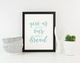 Give us this day our daily bread calligraphy art print in teal
