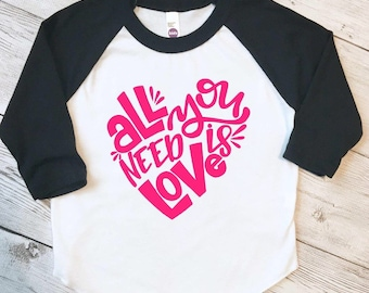 Valentine shirt for boys, Valentine shirt for girls, kids Valentine shirt, All you need is love, girls valentine shirt, valentine raglan