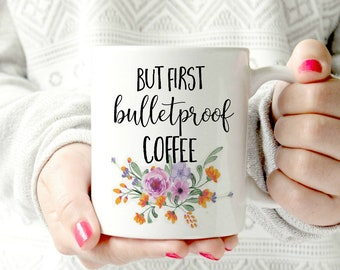 Keto Coffee Mug.Bullet Proof Coffee Mug. Butter Coffee Mug.But First Bulletproof Coffee.Gift for Her, Sassy Mug, no diet Mug,ketogenic queen